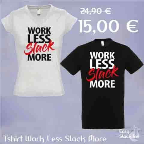 TShirt - Work Less Slack More - Easy Slackline